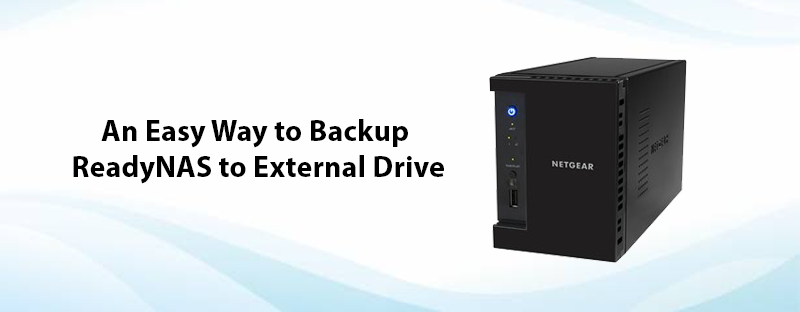 An Easy Way to Backup ReadyNAS to External Drive