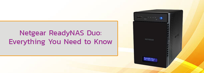 Netgear ReadyNAS Duo: Everything You Need to Know