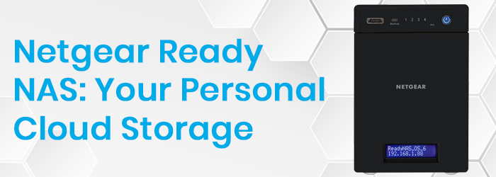 Netgear ReadyNAS: Your Personal Cloud Storage