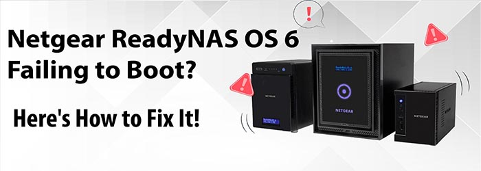 Netgear ReadyNAS OS 6 Failing to Boot? Here's How to Fix It!