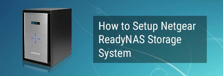 How to Setup Netgear ReadyNAS Storage System