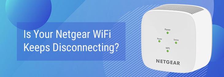 Netgear WiFi Keeps Disconnecting